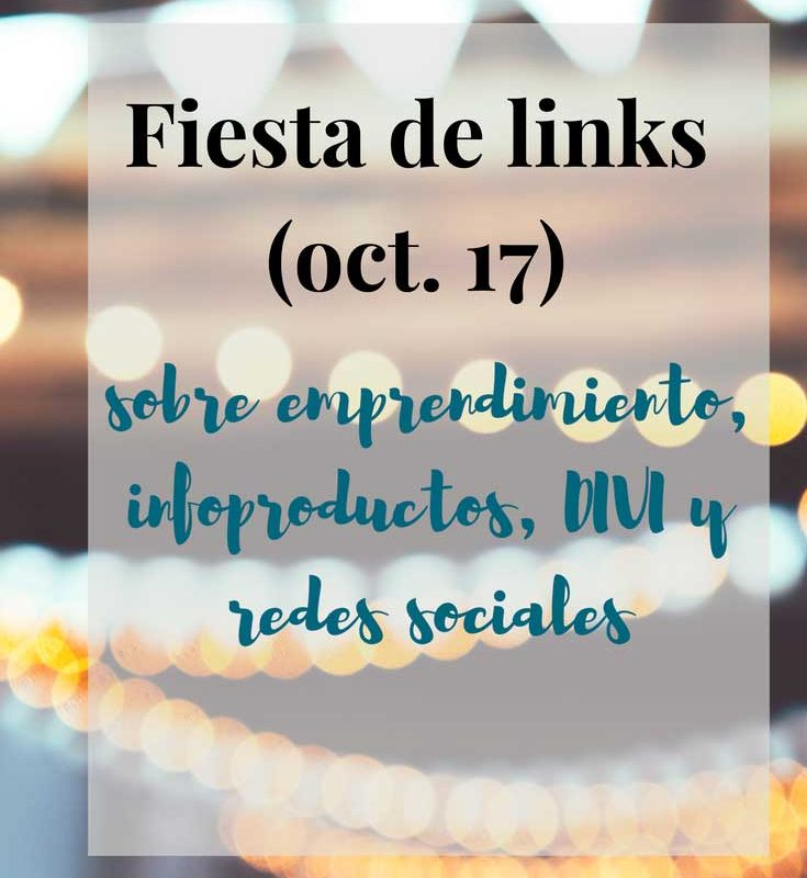 Fiesta de links (oct 17)